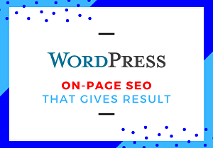 I will do Deep WordPress OnPage SEO that gives results
