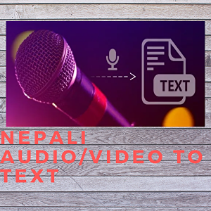 I will transcribe up to 10 mins Recorded Nepali Audio