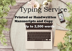 I will type your printed or handwritten English document up to 2,500 words