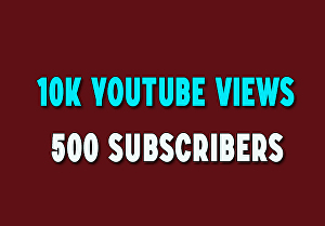 I will provide 10k youtube views and 500 subscribers