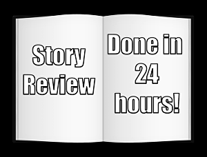 I will give constructive criticism of your story within 24 hours
