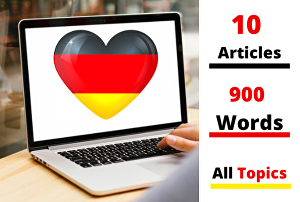 I will write 10 high quality german articles  up To 900 words on any topic
