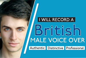 I will record a British Male Voice Over