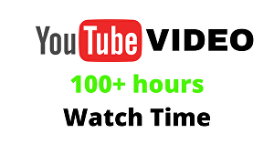I will provide 100+ hours watch time