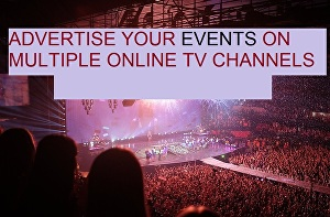 I will Advertise your Events on multiple online TV channels