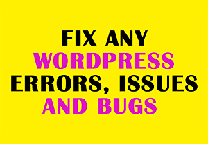 I will fix any WordPress errors, issues, and bugs