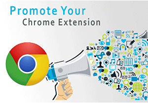 I will promote any kind of chrome extension perfectly