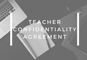 I will write a detailed teacher confidentiality agreement