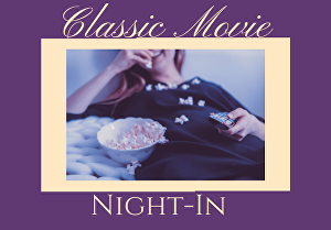 I will plan your classic movie night-in