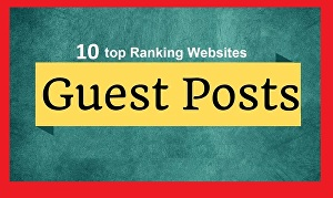 I will Write and Publish 10 Guest Posts on Powerful DA-PA 70 to 95