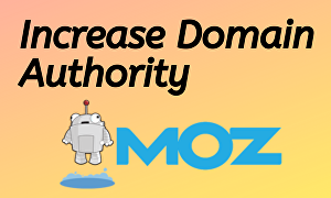 I will increase Moz DA and PA of your website with do follow high authority backlinks