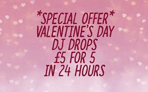 I will record five Valentine's Day DJ Drops in 24 hours