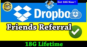 I will add up to18g to dropbox life time use for you