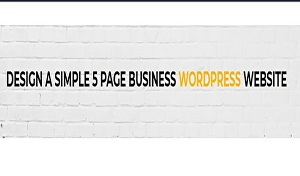I will Design A Simple 5 Page Business WordPress Website