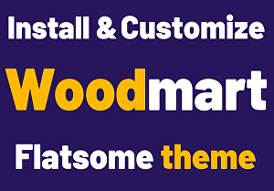 I will fix and install woodmart, flatsome, mediacenter theme with ecommerce