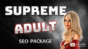 I will Do Supreme Adult SEO Package - Adult Website Ranked