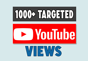 I will provide 1000+ targeted youtube views with engagements