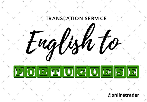 I will complete an English to Portuguese certified translation or vice-versa