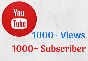 I will Provide 1000+ YouTube Subscriber and 1000+ Views