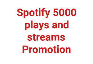I will do best  organic  5000+  Spotify music plays or streams promotion