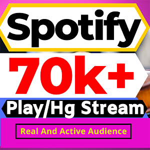 I will Provide 70000 Spotify Play Or HQ Stream