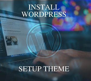 I will Install Wordpress & Setup Theme