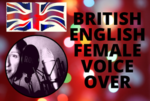 I will record a female, neutral, British English accent or regional West Country accent voice ove