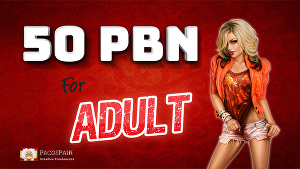I will create 50 PBN for your Adult Website