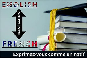 I will do English to French translation and vice versa