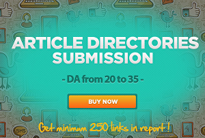 I will do  Article Directories Submission DA from 21-35 and Dofollow