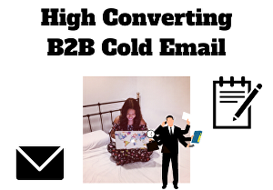 I will write a B2B cold email that converts into sales or appointments for your company