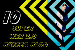 I will create 10 super SEO web 2 0 buffer blog backlinks service