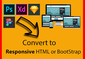 I will convert xd to html, sketch to html, psd to responsive html & mobile friendly bootstrap