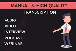 I will transcribe audio and do video transcription
