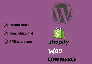 I will create ecommerce store using woocommerce, shopify and wix