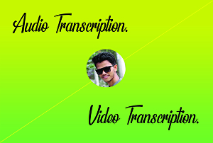 I will provide quality transcripts for any English audio or video
