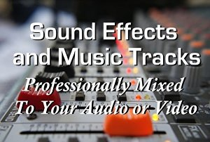 I will add Music or Sound Effects to your video or audio