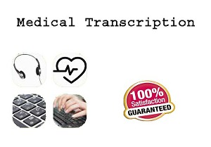I will do medical transcription with accuracy