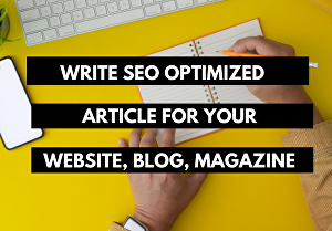 I will Write SEO article for your website, blog or magazine  in 24 hrs