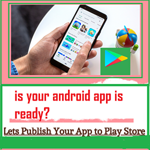 I will publish your Android App on google play store  account