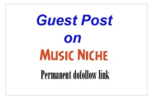 I will Guest Post on Music Niche Blog