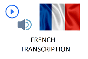 I will do a french transcription from audio or video