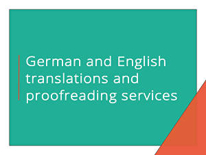 I will translate and proofread German and English documents - 2 single-sided A4 pages