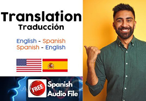I will translate 2000 words from English to Spanish and Vise Versa with Free Audio File