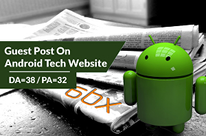 I will write guest post on android tech website da 38