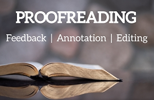 I will proofread, annotate and/or edit your documents
