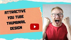 I will design attractive you tube thumbnail