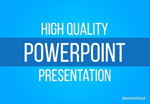 I will design  high quality powerpoint presentation