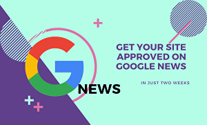 I will get your website approved on google news
