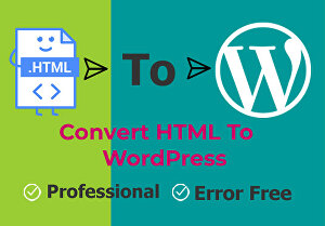 I will convert HTML to Wordpress
